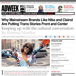 Why Mainstream Brands Like Nike and Clairol Are Putting Trans Stories Front and Center