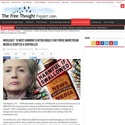WikiLeaks' 10 Most Damning Clinton Emails that Prove Mainstream Media is Scripted & Controlled
