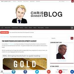 Two mainstream blockchain developments already - Chris Skinner's blog