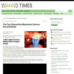 The Top 5 Beyond the Mainstream Science Documentaries