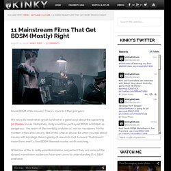 11 Mainstream Films That Get BDSM (Mostly) Right - Kinky