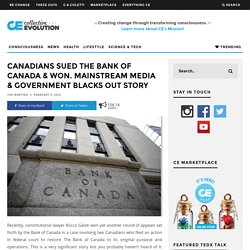 Canadians Sued The Bank Of Canada & Won. Mainstream Media & Government Blacks Out Story