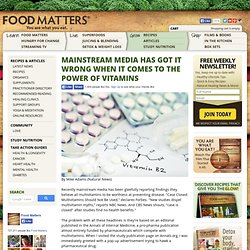 Mainstream Media Has Got It Wrong When It Comes To The Power Of Vitamins