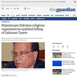 Mainstream Pakistan religious organisations applaud killing of Salman Taseer