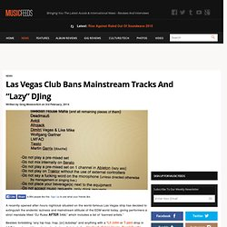 "Las Vegas Club Bans Mainstream Tracks And ""Lazy"" DJing"