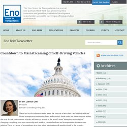 Countdown to Mainstreaming of Self-Driving VehiclesThe Eno Center for Transportation