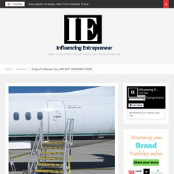 6 Ways To Maintain Your AIRCRAFT BOARDING STAIRS