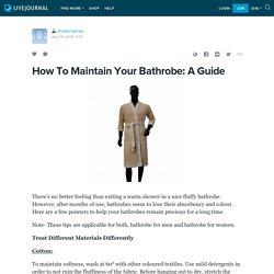 How To Maintain Your Bathrobe: A Guide