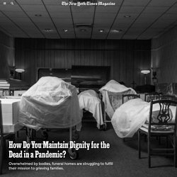 How Do You Maintain Dignity for the Dead in a Pandemic?