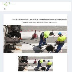 Tips to maintain drainage systems during summertime