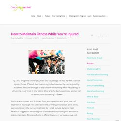 How to Maintain Fitness While You're Injured - Jenny Hadfield