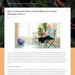 How To Maintain Fitness And Wellbeing In Seniors Through Covid-19