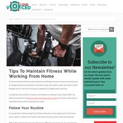 Tips To Maintain Fitness While Working From Home