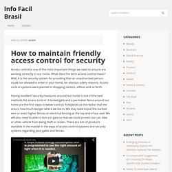 How to maintain friendly access control for security - Info Facil Brasil