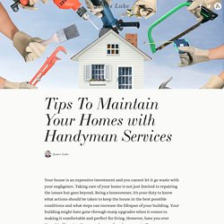 Tips To Maintain Your Homes with Handyman Services
