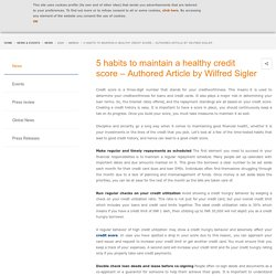 5 habits to maintain a healthy credit score – Authored Article by Wilfred Sigler