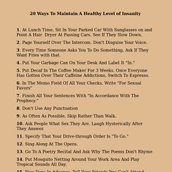 20 Ways To Maintain A Healthy Level of Insanity