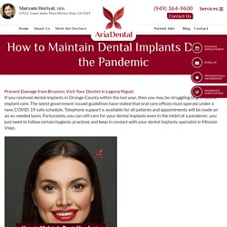 How to Maintain Dental Implants During the Pandemic