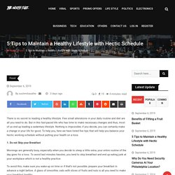 5 Tips to Maintain a Healthy Lifestyle with Hectic Schedule - The-North-Face