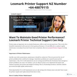 Want To Maintain Good Printer Performance? Lexmark Printer Technical Support Can Help – Lexmark Printer Support NZ Number +64-48879115