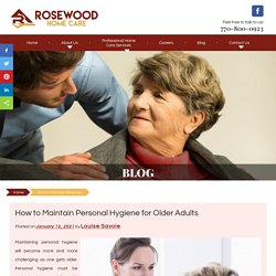 How to Maintain Personal Hygiene for Older Adults