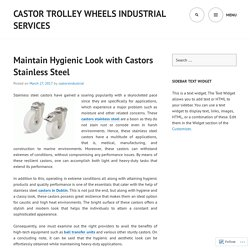 Maintain Hygienic Look with Castors Stainless Steel