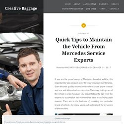 Tips to Maintain the Vehicle From Mercedes Service Experts