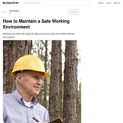How to Maintain a Safe Working Environment