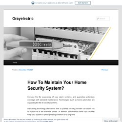 How To Maintain Your Home Security System?