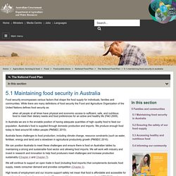 Department of Agriculture 5.1 Maintaining food security in Australia