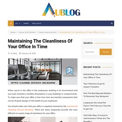 Maintaining The Cleanliness Of Your Office In Time - AU Blog