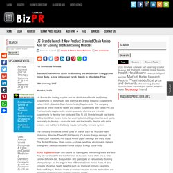 US Brands launch it New Product Branded Chain Amino Acid for Gaining and Maintaining Muscles - BizPR.ca