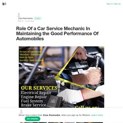 Role Of a Car Service Mechanic In Maintaining the Good Performance Of Automobiles