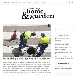Maintaining Septic Systems In The Winter - Every Day Home & Garden