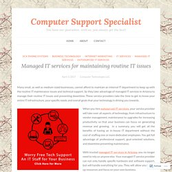 Managed IT services for maintaining routine IT issues – Computer Support Specialist