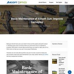 Basic Maintenance of Airsoft Gun: Improve Gameplay - Airsoft Optics
