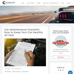 6 Car Maintenance Checklist: How to Keep Your Car Healthy All Year