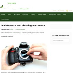 Maintenance and cleaning my camera - Steve Parish Nature Connect