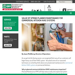 VALUE OF SPRING PLANNED MAINTENANCE FOR COMMERCIAL KITCHEN HVAC SYSTEMS