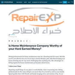 Is Home Maintenance Company Worthy of your Hard Earned Money?: repairexp