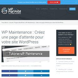 WP Maintenance : Créez une page d'attente pour votre site