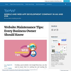 Website Maintenance Tips: Every Business Owner Should Know – Mobile and Web App Development Company in AU and USA