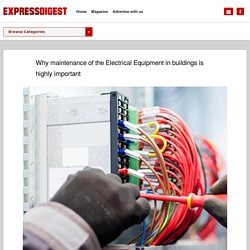 Why maintenance of the Electrical Equipment in buildings is highly important