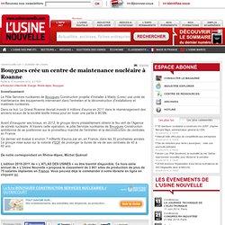 Bouygues crée un centre de maintenance...