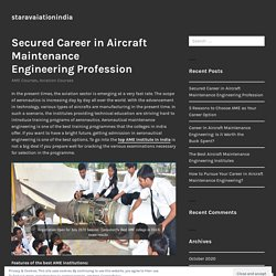 Secured Career in Aircraft Maintenance Engineering Profession