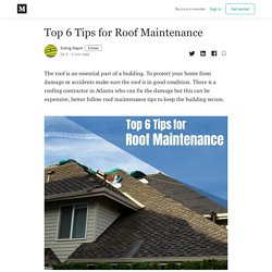 Top 6 Tips for Roof Maintenance. The roof is an essential part of a…