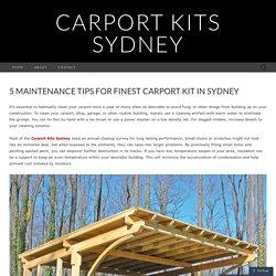 5 Maintenance Tips for Finest Carport Kit in Sydney