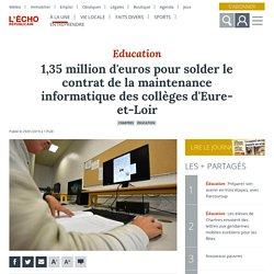 1,35 million d'euros pour solder le contrat de la maintenance informatique des collèges d'Eure-et-Loir - Chartres (28000)