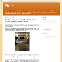 Fix Ice: Plan Your Maintenance & Installation This New Year for High-End Brands Machines With FixIce