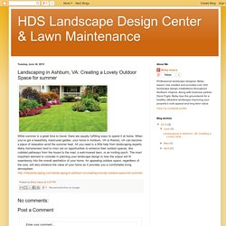 Landscaping in Ashburn, VA: Creating a Lovely Outdoor Space for summer